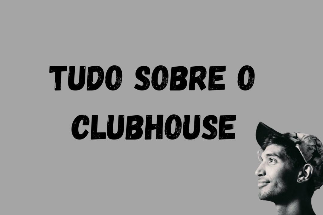 Clubhouse: a rede social que todo mundo quer entrar